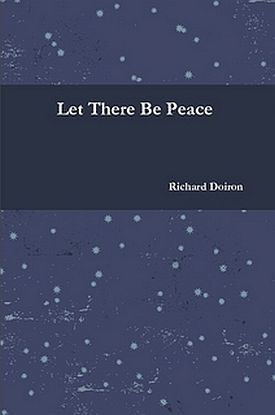Let There Be Peace by Richard Doiron